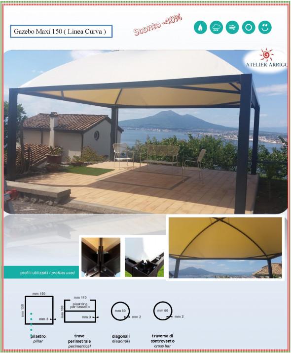 Gazebo maxi 150  In Acciaio zincato e verniciato Linea Curva     ( Gronda incorporata )